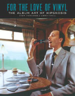 For the Love of Vinyl : the Album Art of Hipgnosis - Storm Thorgerson