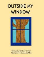Outside My Window - Candace A Carriger