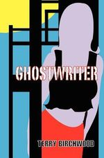Ghostwriter - Terry Birchwood