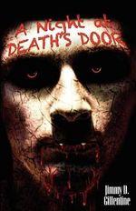 A Night at Death's Door - Jimmy Gillentine