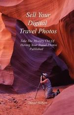 How to Sell Your Digital Travel Photos - David C Hilbert