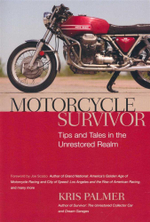 Motorcycle Survivor : Tips and Tales in the Unrestored Realm - Kris Palmer