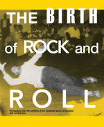 The Birth of Rock and Roll - Jim Linderman