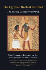 The Egyptian Book of the Dead : The Book of Going Forth by Day - James Wasserman
