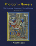 Pharaoh's Flowers : The Botanical Treasures of Tutankhamun - Nigel F. Hepper