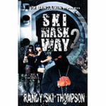 The Ski Mask Way II - Randy Ski Thompson