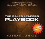 The Sales Leaders Playbook : How to Build Winning Teams - Nathan Jamail