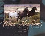 Wild Hoofbeats : America's Vanishing Wild Horses - Carol Walker