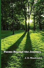 Poems Beyond the Journey - J G Woodward