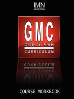 Godly Man Curriculum Workbook - John A King, Jr
