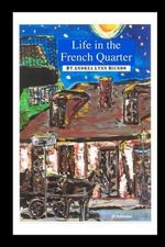 Life in the French Quarter - Andrea Lynn Biundo