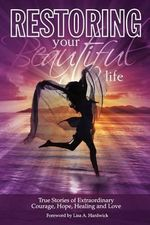Restoring Your Beautiful Life : How to LIve Your Passion, Write Your Book, & Help ... - Melissa J White