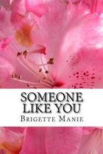 Someone Like You - Brigette Manie