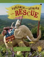 Benjamin and Bumper to the Rescue - Molly Coxe