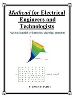 Mathcad for Electrical Engineers and Technologists - Stephen Philip Tubbs