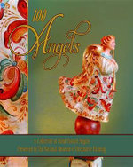 100 Angels : A Collection of Handpainted Angels - National Museum of Decorative Painting