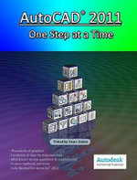 AutoCAD 2011 : One Step at a Time - Timothy Sean Sykes