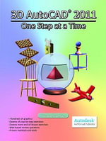 3D AutoCAD 2011 : One Step at a Time - Timothy Sean Sykes