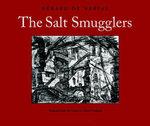 The Salt Smugglers - Gerard De Nerval