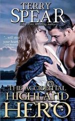 The Accidental Highland Hero - Terry Spear