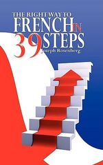 The Right Way to French in 39 Steps - Joseph Rosenberg