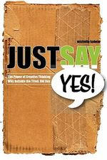 Just Say Yes! - Michelle Kabele