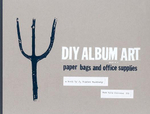 DIY Album Art : Paper Bags and Office Supplies - J. Namdev Hardisty