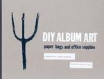 DIY Album Art : Paper Bags and Office Supplies - J. Namdev Hardisty