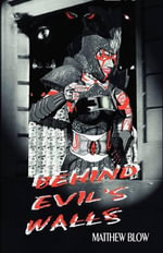 Behind Evil's Walls - Matthew Blow
