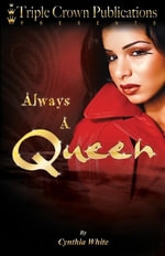 Always a Queen : Triple Crown Publications Presents - Cynthia White