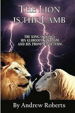 The Lion Is the Lamb - Andrew Roberts