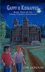Gappy Is Kidnapped (Book Three of the Young Vampire Adventures) - Star Donovan