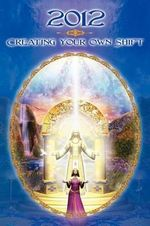 2012 : Creatingyour Own Shift - Dolores Cannon