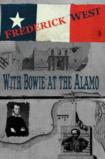 With Bowie at the Alamo - Frederick West