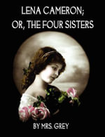Lena Cameron; or, the Four Sisters - Elizabeth Caroline Grey