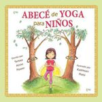 Abece de Yoga Para Ninos - Teresa Anne Power