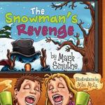 The Snowman's Revenge - Mark Smythe