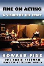 Fine on Acting : A Vision of the Craft - Howard Fine