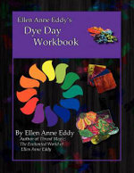 Ellen Anne Eddy's Dye Day Workbook - Ellen Anne Eddy