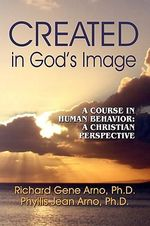 Created in God's Image - Richard Gene Arno