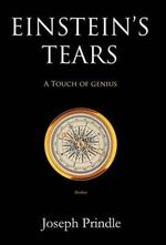 Einstein's Tears : A Touch of Genius - Joseph C Prindle