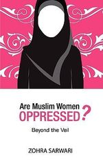Are Muslim Women Oppressed? - Zohra Sarwari