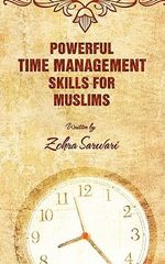 Powerful Time Management Skills For Muslims - Zohra Sarwari