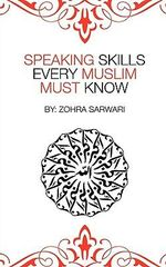 Speaking Skills Every Muslim Must Know - Zohra Sarwari