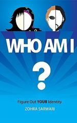Who Am I? Figure Out YOUR Identity - Zohra Sarwari