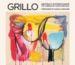 Grillo : Abstract Expressionism: The Formative Years 1946-1948 - Susan Landauer