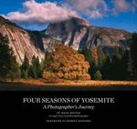 Four Seasons of Yosemite : A Photographer's Journey - Mark Boster