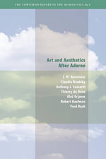 Art and Aesthetics After Adorno - Jay M. Bernstein