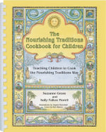 The Nourishing Traditions Cookbook for Children - Suzanne Gross