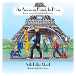 An American Family in Paris : Letters from the Seventh Arrondissement - Sally Fallon Morell